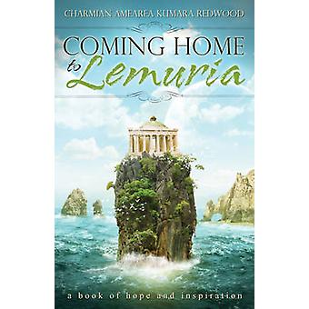 Coming Home to Lemuria - A Book of Hope and Inspiration by Charmian Re