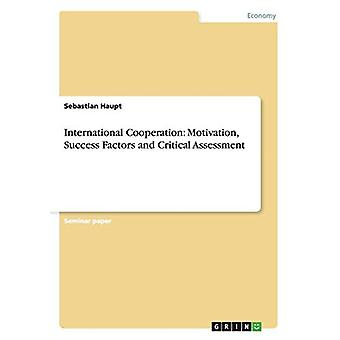 International Cooperation - Motivation - Success Factors and Critical