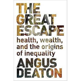 The Great Escape - Health Wealth and the Origins  of Inequality