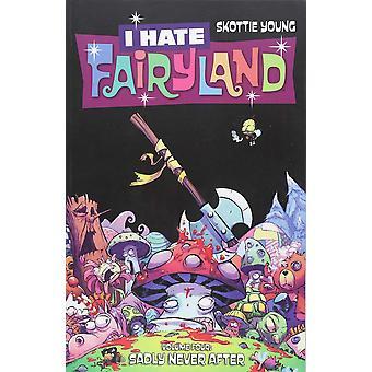 Jag hatar fairyland volym 4: Tyvärr aldrig efter pocketbok