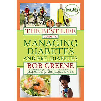 The Best Life Guide to Managing Diabetes and PreDiabetes