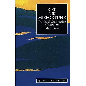 Risk and Misfortune: A Social Construction of Accidents