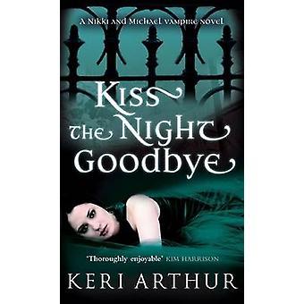 Kus de nacht vaarwel nummer 4 in serie door Keri Arthur