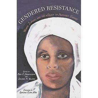 ジェンダー抵抗 - 女性 - 奴隷制 - とマーガレット ・ ガーの遺産