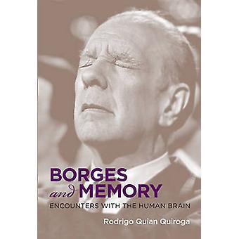 Borges y la memoria - encuentros con el cerebro humano por Rodrigo Quian Q