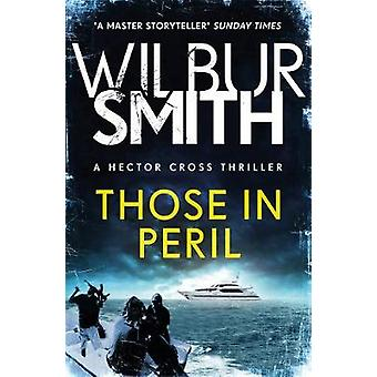 Those in Peril - Hector Cross 1 by Wilbur Smith - 9781785767012 Book