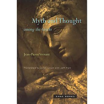 Myth and Thought Among the Greeks by Jean-Pierre Vernant - Janet Lloy