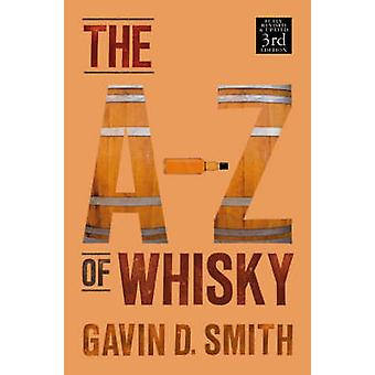 A-Z of Whisky (3rd Revised edition) by Gavin D. Smith - Richard Pater