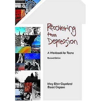 Récupération de dépressions - A Workbook for Teens (édition révisée) b
