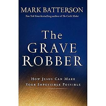 De Grave Robber: Hoe Jezus Can maken uw onmogelijke mogelijk