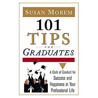 101 conseils pour les diplômés: un Code de conduite pour la réussite et le bonheur dans la vie