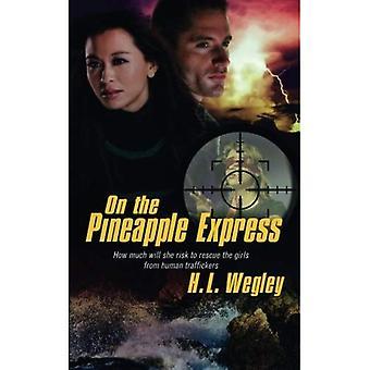 Sur l'ananas Express