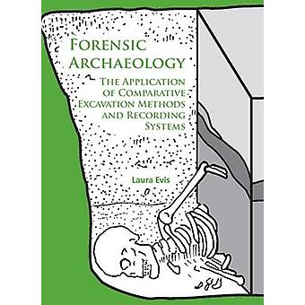 Forensic Archaeology - The Application of Comparative Excavation Metho