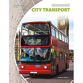 Designing City Transport (Inside Modern Cities)