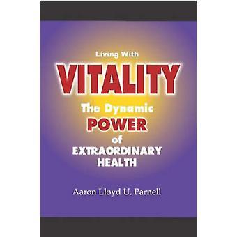 Vivant avec vitalité par Parnell & Aaron Lloyd U.