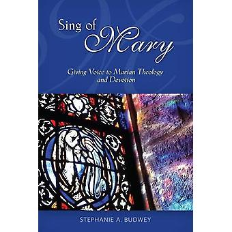 Sing of Mary by Budwey & Stephanie A.