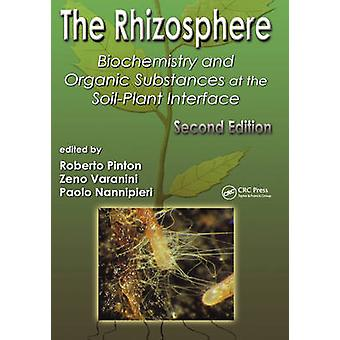 The Rhizosphere Biochemistry and Organic Substances at the SoilPlant Interface by Pinton & Roberto