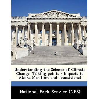 Compréhension des Impacts de points Science de parler de changement de climat Maritime de l'Alaska et dispositions transitoires par le National Park Service NPS
