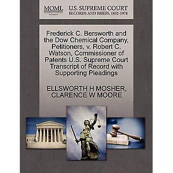 Frederick C. Bersworth en de Dow Chemical Company rekwestranten v. Robert C. Watson commissaris van octrooien U.S. Supreme Court afschrift van Record met ondersteuning van de pleidooien door MOSHER & ELLSWORTH H
