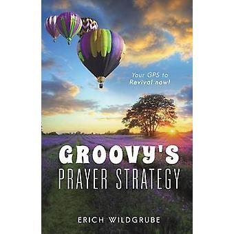 Groovys Prayer Strategy by Wildgrube & Erich