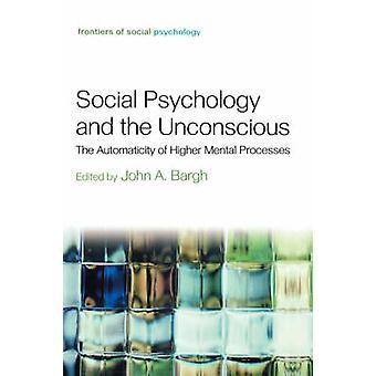 Sociologi psykologi och knockad automatik högre mentala processer av Bargh & John A.