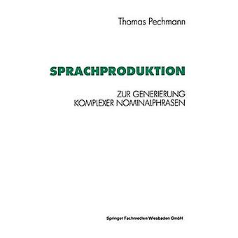 Sprachproduktion Zur Generierung Komplexer Nominalphrasen von Pechmann & Thomas