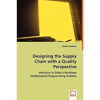 Gestaltung der Supply Chain mit einer Qualitätsperspektive durch Alzaman & Chaher
