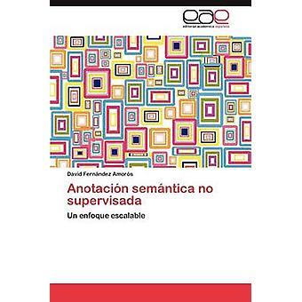 Anotacion Semantica No Supervisada by Fern Ndez Amors & David