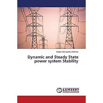 Dynamic and Steady State Power System Stability by Shiferaw Dagne Alemayehu