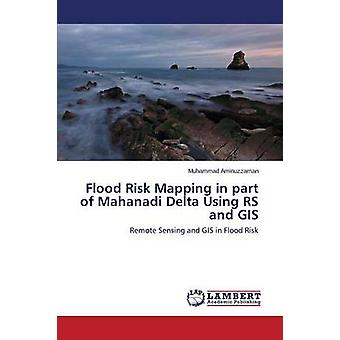 Flood Risk Mapping in Part of Mahanadi Delta Using RS and GIS by Aminuzzaman Muhammad
