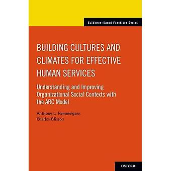 Building Cultures and Climates for Effective Human Services - Understa