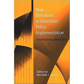 New Directions in Education Policy Implementation - Confronting Comple