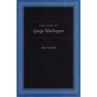 The Life of George Washington (Special ed for schools) by John Marsha