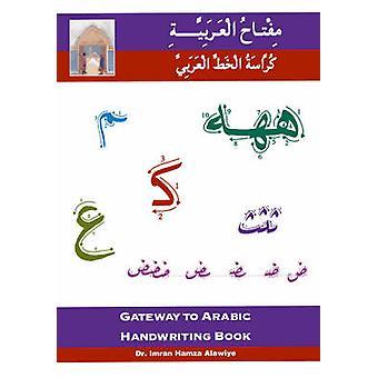 Gateway to Arabic Handwriting Book by Imran Hamza Alawiye - 978095408