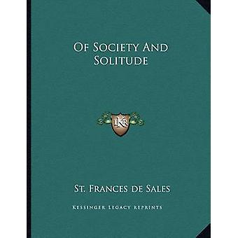 Of Society and Solitude by St Frances De Sales - 9781163017548 Book