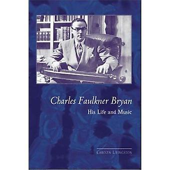 Charles Faulkner Bryan - His Life and Music by Carolyn Livingston - 97