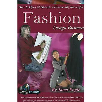 How to Open and Operate a Financially Successful Fashion Design Busin