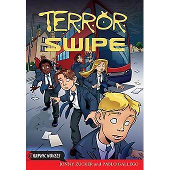 Terror Swipe by Jonny Zucker - 9781781474976 Book