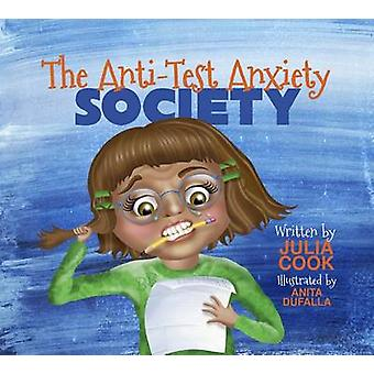 The Anti-Test Anxiety Society by Julia Cook - Anita DuFalla - 9781937