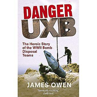 Gefahr Uxb: Die heroische Geschichte der WWII Bombe Beseitigung Teams