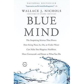Blue Mind - The Surprising Science That Shows How Being Near - In - On