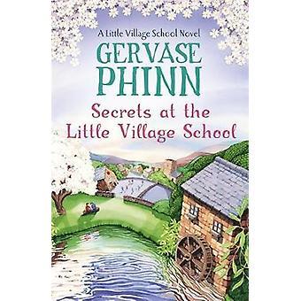 Geheimnisse in der Little Village School A Little Village Schoo von Gervase Phinn
