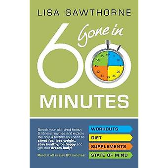 Gone in 60 Minutes by Gawthorne & Lisa