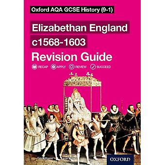 Oxford AQA GCSE History Elizabethan England c15681603 Revi by Aaron Wilkes