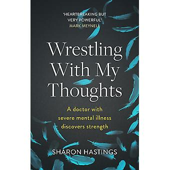 Wrestling With My Thoughts von Sgaron Hastings
