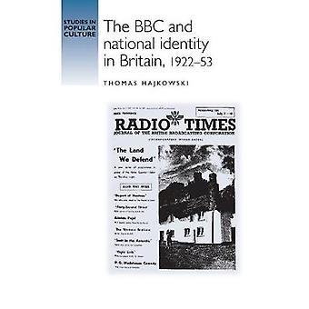 Bbc og nasjonal identitet i Storbritannia 192253 av Thomas Hajkowski