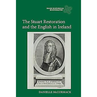 Stuart Restoration and the English in Ireland by McCormack & Danielle