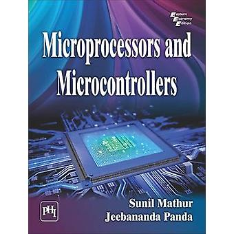 Microprocessors and Microcontrollers by Sunil K. Mathur - 97881203523
