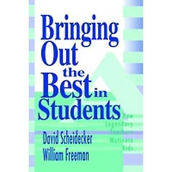 Tuo esiin parhaat oppilaat kuinka legendaariset opettajat motivoivat lapsia David D Scheideckerin toimesta & William B Freeman