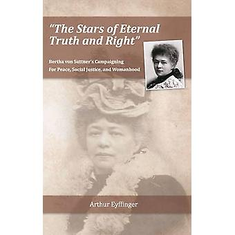 The Stars of Eternal Truth and Right - Bertha Von Suttner's Campaignin